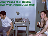 Jerry Paul & Rick Bolden, RAF Wethersfield June 1969